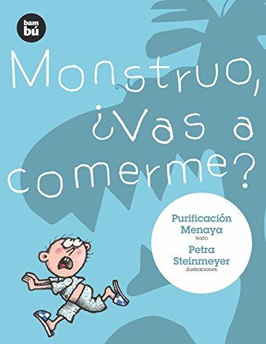 Monstruo, ¿vas a comerme? (Primeros lectores) (Spanish Edition) [Purificacion Menaya] (Tapa Blanda)