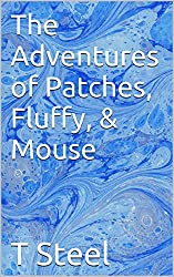 The Adventures of Patches, Fluffy, & Mouse