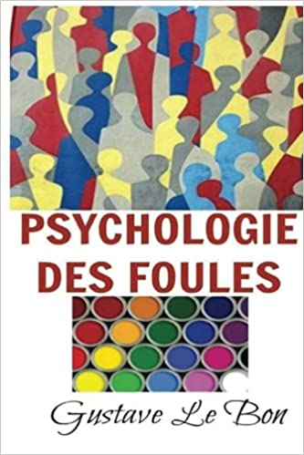 Psychologie Des Foules French Edition Gustave Le Bon