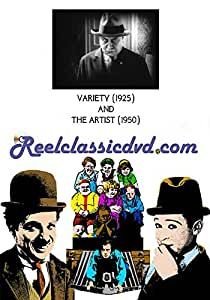 VARIETY (1925) and THE ARTIST (1950)