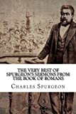 The Very Best of Spurgeon's Sermons from the Book of Romans