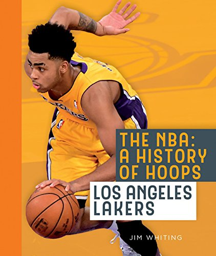 The NBA: A History of Hoops: Los Angeles Lakers