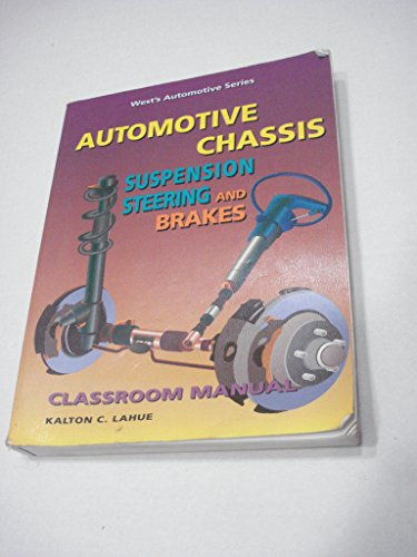 Automotive Chassis: Suspension, Steering and Brakes, Classroom Manual (West's Automotive Series)
