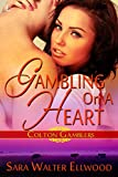 Gambling On a Heart (Colton Gamblers Book 2)