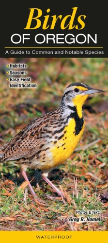 Birds of Oregon: A Guide to Common & Notable ()
