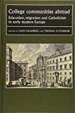 College Communities Abroad: Education, Migration and Catholicism in Early Modern Europe (Studies in Early Modern European History Mup)