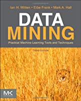 Data Mining: Practical Machine Learning Tools and Techniques, 3rd Edition Front Cover