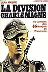 La division Charlemagne par Mabire