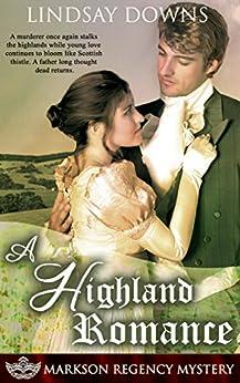 A Highland Romance (Markson Regency Mystery Book 5) by [Downs, Lindsay]