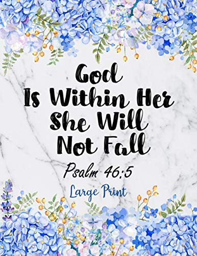 God Is Within Her She Will Not Fall Psalm 46:5: Cute Christian Address Book with Alphabetical Organizer, Names, Addresses, Birthday, Phone, Work, Email and Notes (Address Book Large Print)