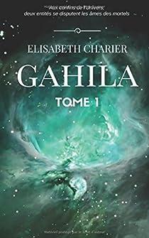 Gahila, tome 1 par Charier