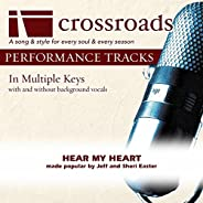 Hear My Heart (Made Popular By Jeff and Sheri Easter) [Performance Track]