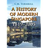 A History of Modern Singapore: 1819-2005