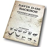 Davis D-130 Backhoe Owners Operators Manual Illustrated Parts List Operating