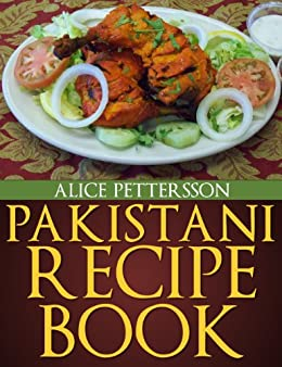 Pakistani Recipes - An Un-Ordinary Collection - Kindle