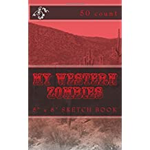 "My Western Zombies: 5"" x 8"" Sketch Book (50 Count)"
