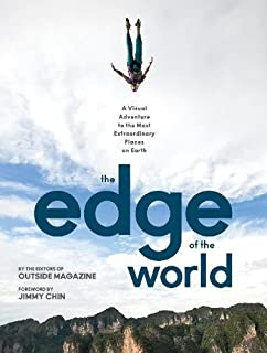 Book Cover: The Edge of the World: A Visual Adventure to the Most Extraordinary Places on Earth