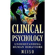 Clinical Psychology: Understanding Human Behaviors