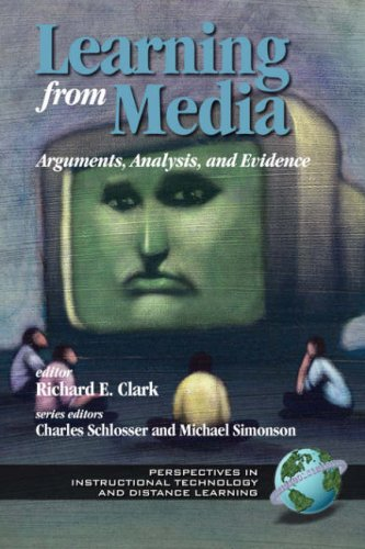 Learning From Media: Arguments, Analysis and Evidence (A volume in Perspectives in Instructional Technology and Distance Learning) (Perspectives in Instructional Technology and Distance Learning, .1)