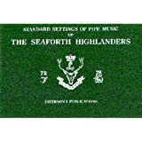 The Seaforth Highlanders: Standard Settings of Pipe Music
