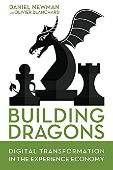 Building Dragons: Digital Transformation in the Experience Economy by [Newman, Daniel, Blanchard, Olivier]