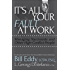 It's All Your Fault at Work!: Managing Narcissists and Other High-Conflict People