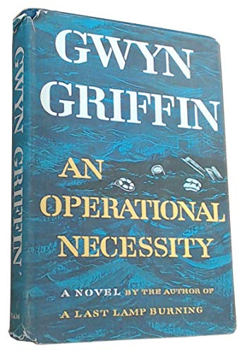 An Operational Necessity by Gwyn Griffin