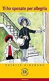 Easy Readers - Italian - Level 1: Ti Ho Sposato Per Allegria
