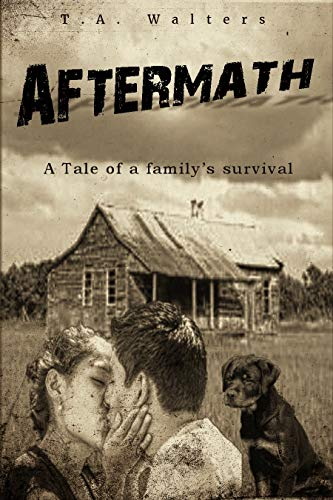 Aftermath: A tale of a family's survival by [Walters, T.A.]