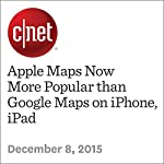 Apple Maps Now More Popular than Google Maps on iPhone, iPad | Lance Whitney