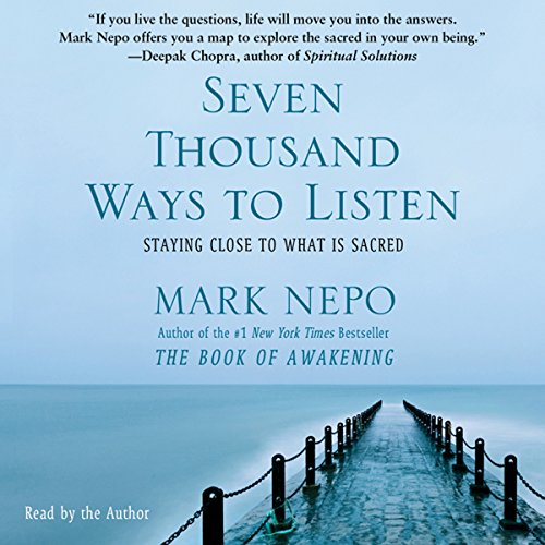 Seven Thousand Ways to Listen: Staying Close to What Is Sacred by Simon & Schuster Audio