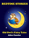 Bedtime Stories! Old Owl's Fairy Tales for Children: Short Stories Picture Book for Kids about Animals from Magical…