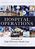 img - for Hospital Operations: Principles of High Efficiency Health Care (FT Press Operations Management) book / textbook / text book