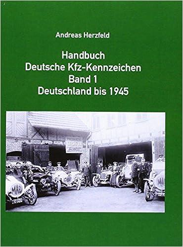 Handbuch Deutsche Kfz-Kennzeichen Band 1 Deutschland bis 1945 ...