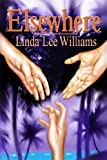 Elsewhere, Linda Williams, 1484147812