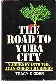 The Road to Yuba City, Tracy Kidder, 0385028652