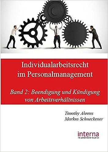 Individualarbeitsrecht Im Personalmanagement Band 2 Beendigung Und