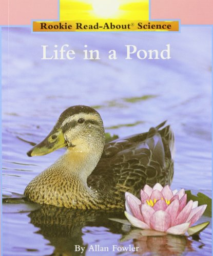 Life In A Pond (Rookie Read-About Science: Habitats and Ecosystems) (Rookie Read-About Science (Paperback)) ()