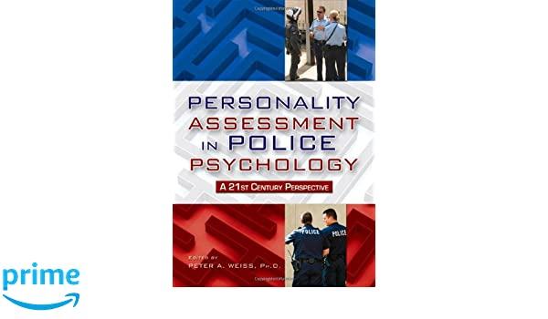 Amazon personality assessment in police psychology a 21st amazon personality assessment in police psychology a 21st century perspective 9780398079154 peter a weiss books fandeluxe Images