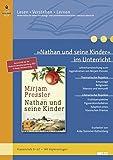 »Nathan und seine Kinder« im Unterricht: Lehrerhandreichung zum Jugendroman von Mirjam Pressler (Klassenstufe 8-12, mit Kopiervorlagen)