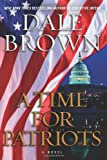 A Time for Patriots, Dale Brown, 0061989991