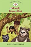 Mowgli Knows Best, Rudyard Kipling, 1402741251