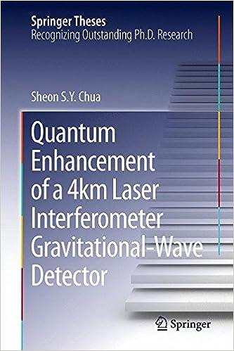 Quantum Enhancement of a 4 km Laser Interferometer Gravitational-Wave Detector Springer Theses: Amazon.es: Sheon S. Y. Chua: Libros en idiomas extranjeros