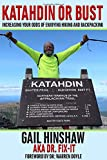 img - for Katahdin or Bust: Increasing Your Odds of Enjoying Hiking and Backpacking book / textbook / text book