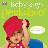 Baby Says Peekaboo!: Touch-and-Feel and Lift-the-Flap