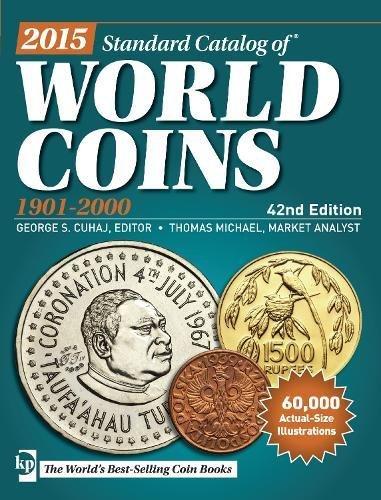 Standard Catalog of World Coins, 2015: 1901-2000 by George S. Cuhaj, Thomas Michael