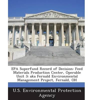 Download EPA Superfund Record of Decision: Feed Materials Production Center, Operable Unit 3: Aka Fernald Environmental Management Project, Fernald, Oh (Paperback) - Common ebook
