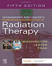 Washington and Leaver's Principles and Practice of Radiation Therapy