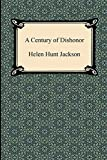 : A Century of Dishonor