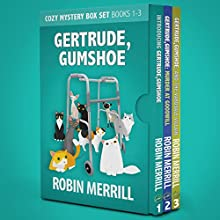 Gertrude, Gumshoe Cozy Mystery Box Set: Books 1, 2, and 3 Audiobook by Robin Merrill Narrated by Darlene Allen